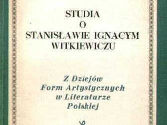 """""""STUDIA O ST.I.WITKIEWICZU. Z DZIEJÓW FORM ARTYSTYCZNYCH W ..."""""""