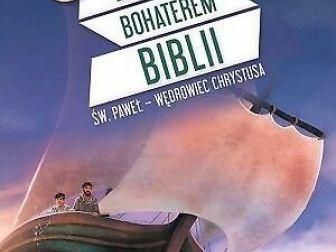 """nowa! książka - gra """"ZOSTAŃ BOHATEREM BIBLII. ŚW. PAWEŁ - WĘDROWIEC CHRYSTUSA"""""""